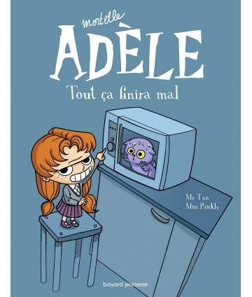 Mortelle Adèle T1 - Tout ça...