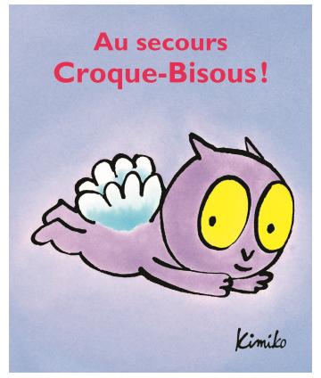Au secours, Croque-Bisous !...