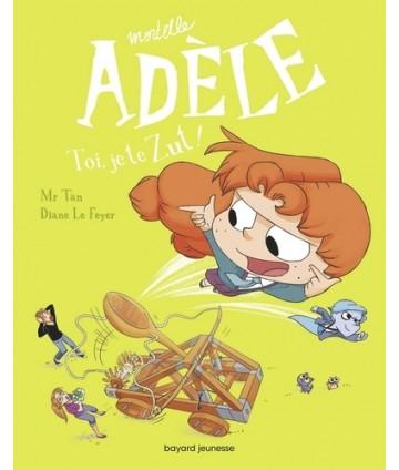 Mortelle Adèle T18 - Toi,...