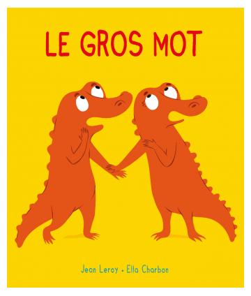 Le gros mot (Loulou & cie)